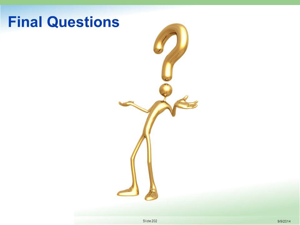 9/9/2014 Slide 202 Final Questions
