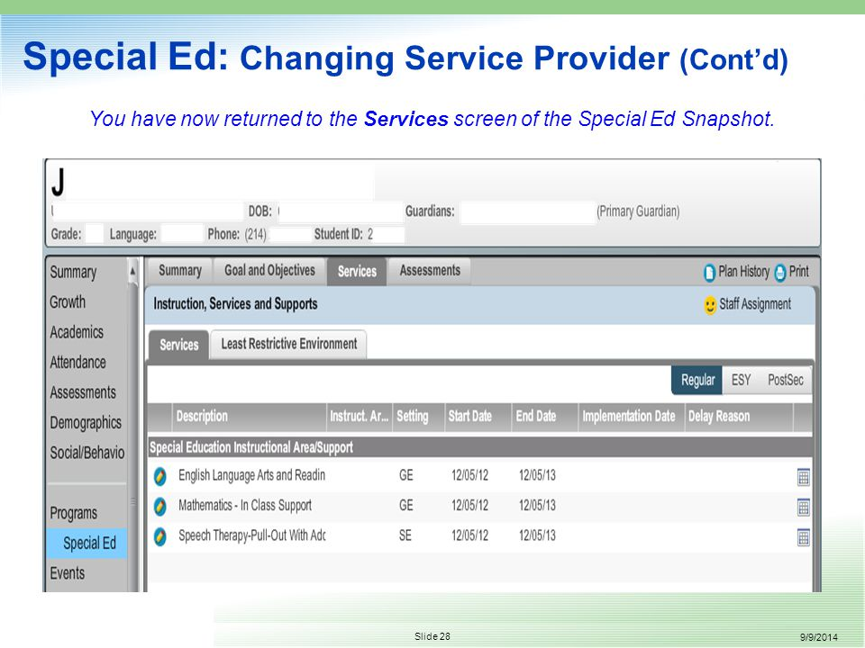 9/9/2014 Slide 28 You have now returned to the Services screen of the Special Ed Snapshot.