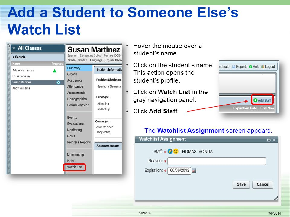 9/9/2014 Slide 36 Add a Student to Someone Else's Watch List Hover the mouse over a student's name.
