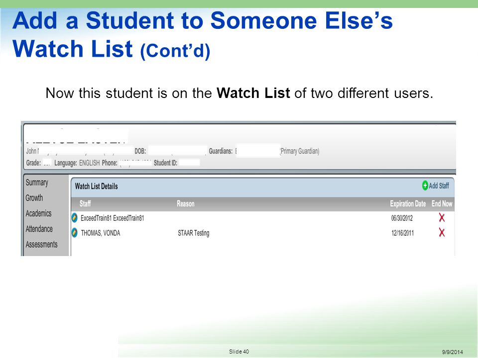 9/9/2014 Slide 40 Add a Student to Someone Else's Watch List (Cont'd) Now this student is on the Watch List of two different users.