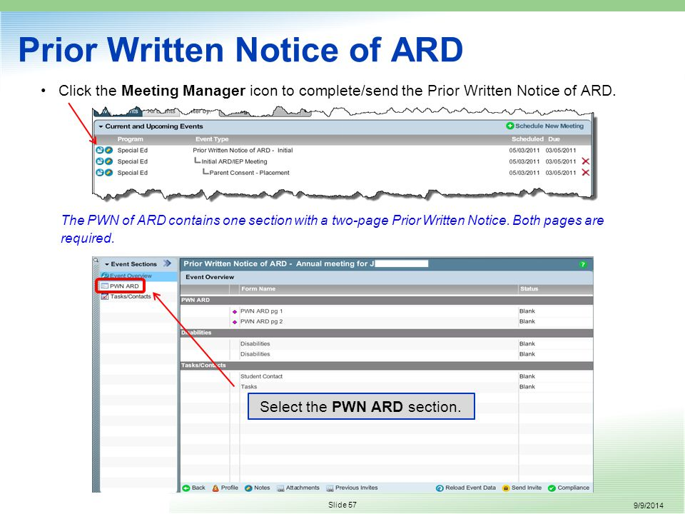 9/9/2014 Slide 57 Prior Written Notice of ARD Click the Meeting Manager icon to complete/send the Prior Written Notice of ARD.