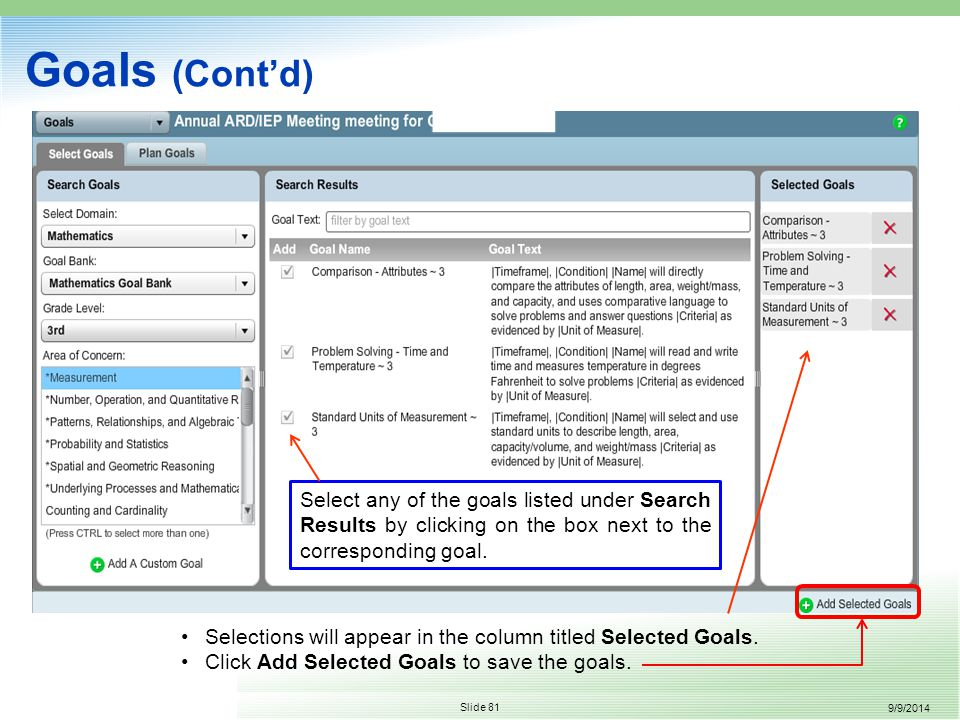 9/9/2014 Slide 81 Goals (Cont'd) Selections will appear in the column titled Selected Goals.