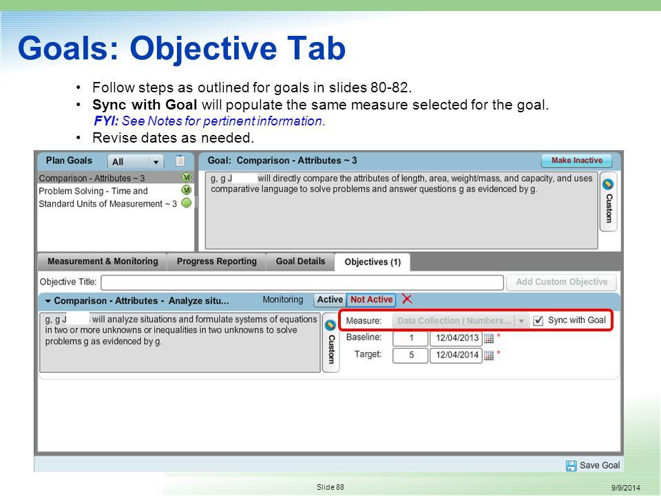 9/9/2014 Slide 88 Follow steps as outlined for goals in slides 80-82.