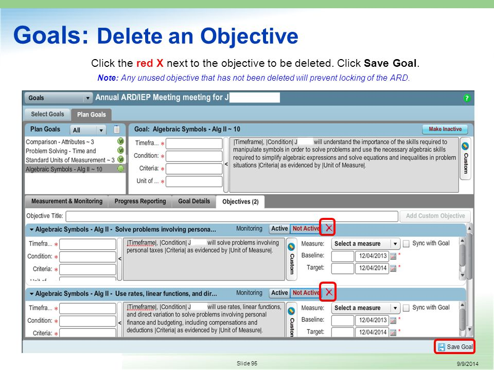 9/9/2014 Slide 95 Goals: Delete an Objective Click the red X next to the objective to be deleted.