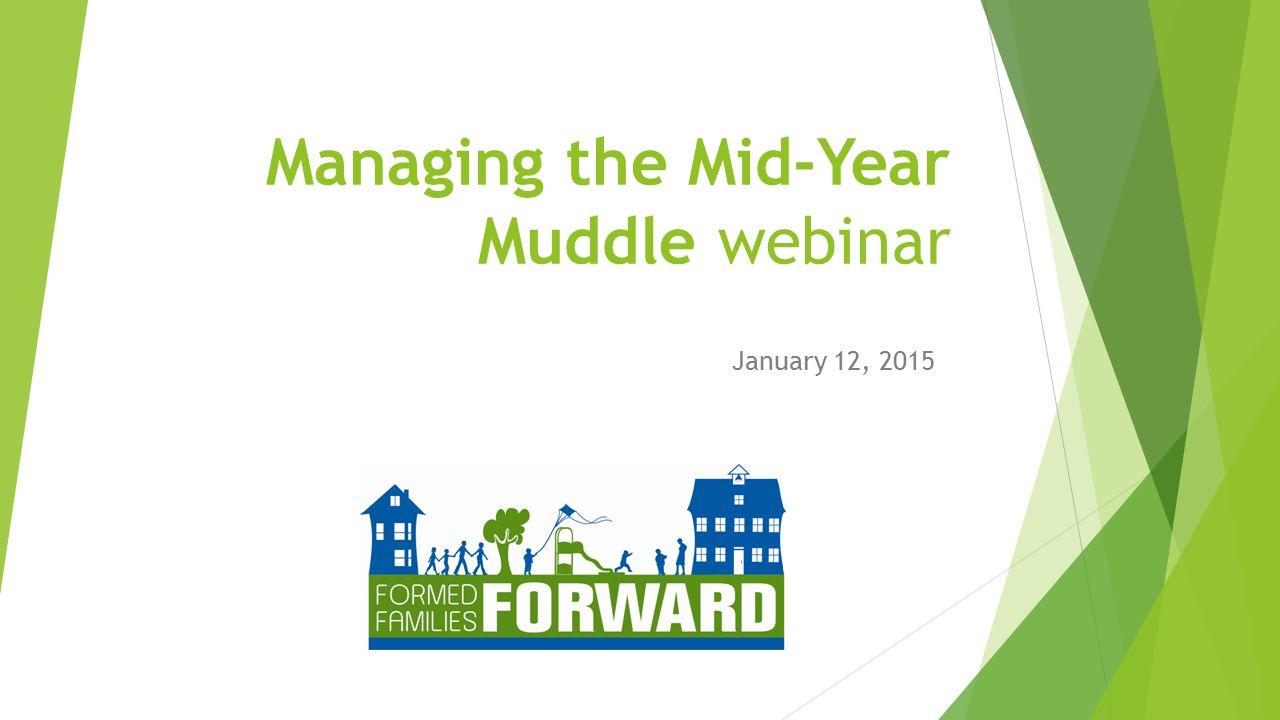 Managing the Mid-Year Muddle webinar January 12, 2015