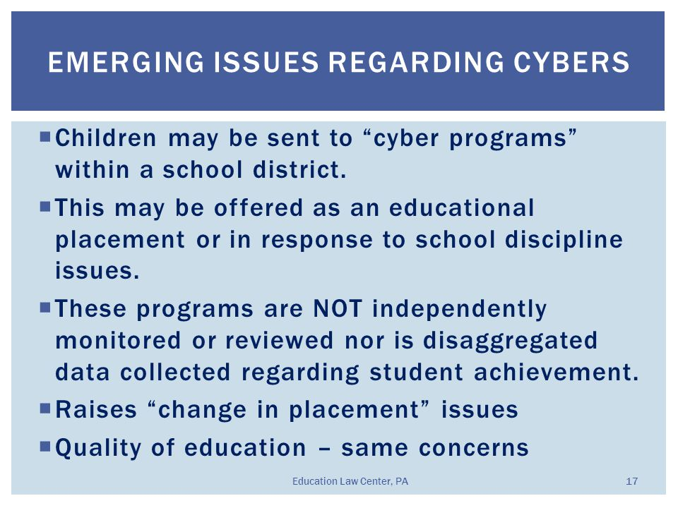 """ Children may be sent to """"cyber programs"""" within a school district.  This may be offered as an educational placement or in response to school discip"""
