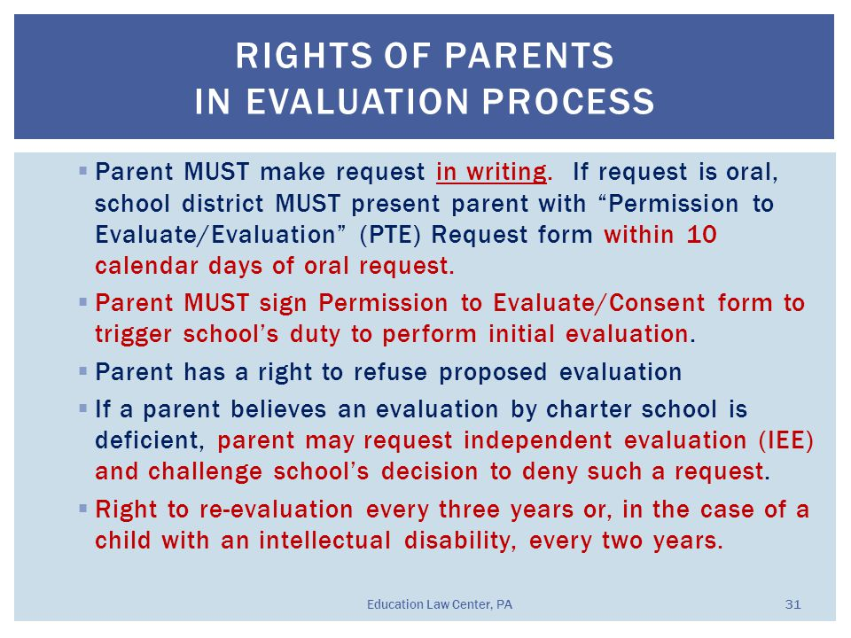 """ Parent MUST make request in writing. If request is oral, school district MUST present parent with """"Permission to Evaluate/Evaluation"""" (PTE) Request"""