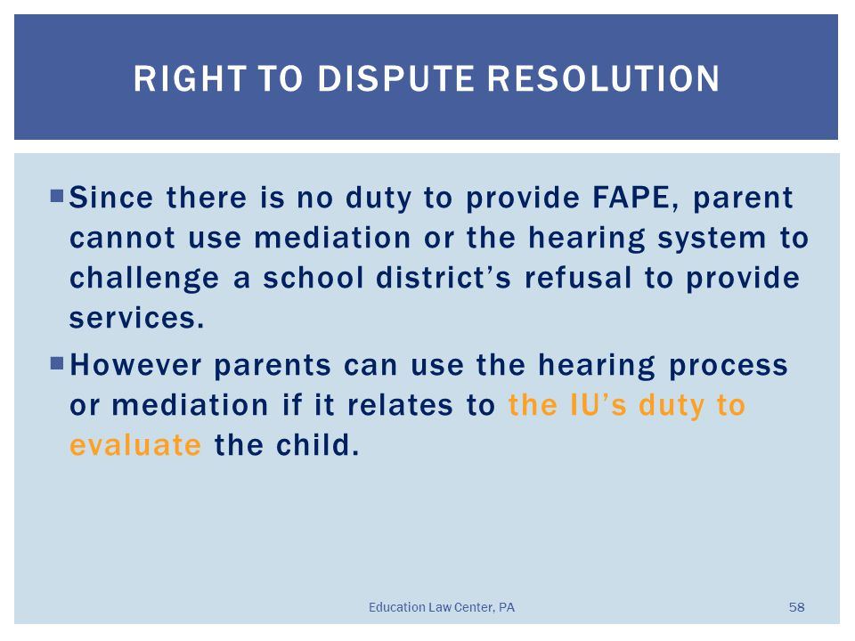  Since there is no duty to provide FAPE, parent cannot use mediation or the hearing system to challenge a school district's refusal to provide services.