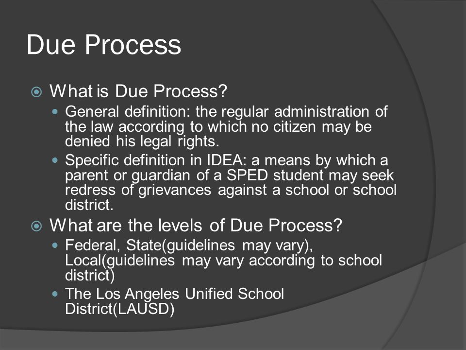 Due Process  Why do parents file for Due Process.