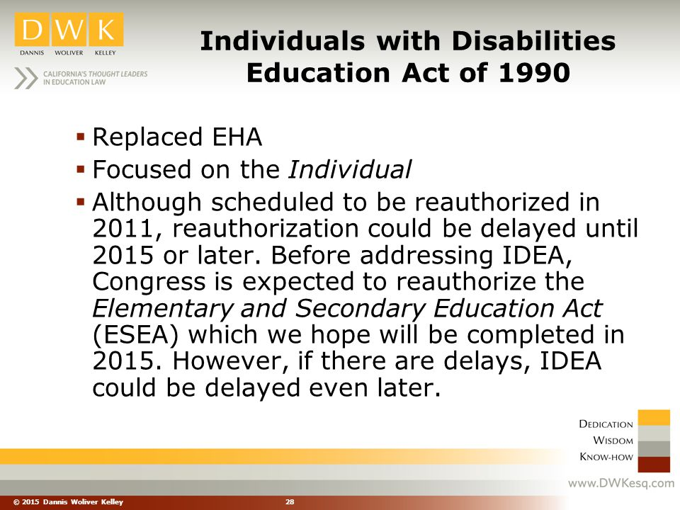 © 2015 Dannis Woliver Kelley 29 Special Education is not a place.