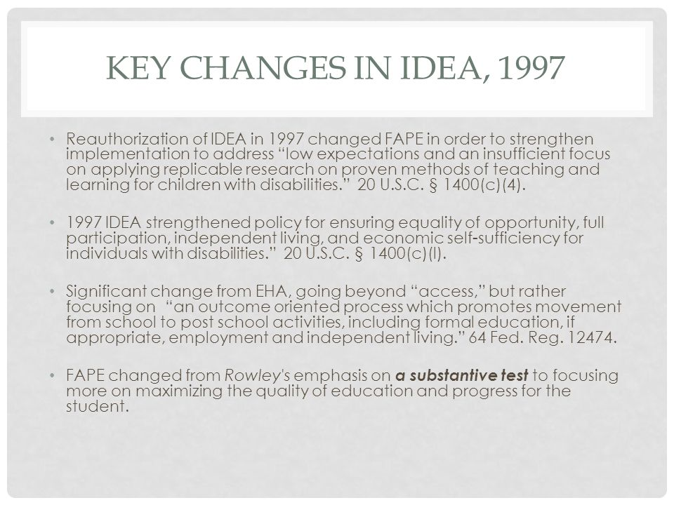 IDEA REAUTHORIZATION IN 2004 FAPE was further strengthened in the IDEA in 2004.