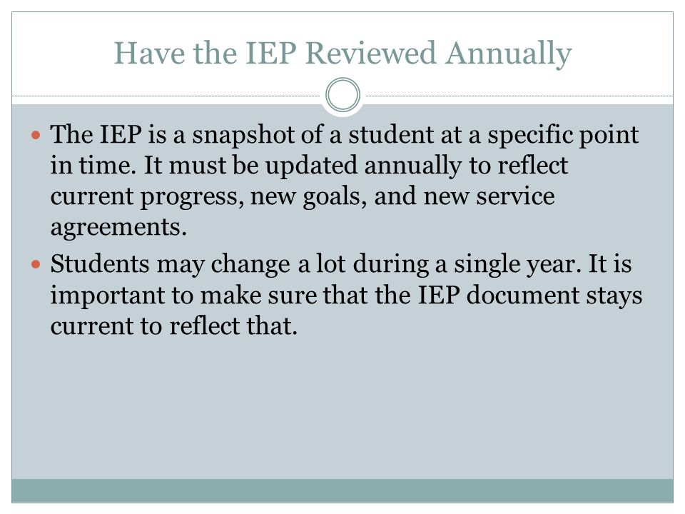 Have the IEP Implemented Quickly The IEP that is agreed to must be implemented as soon as possible.
