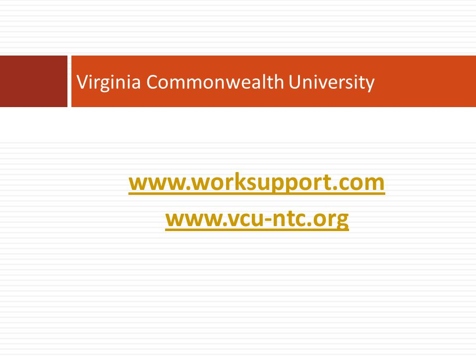 www.worksupport.com www.vcu-ntc.org Virginia Commonwealth University
