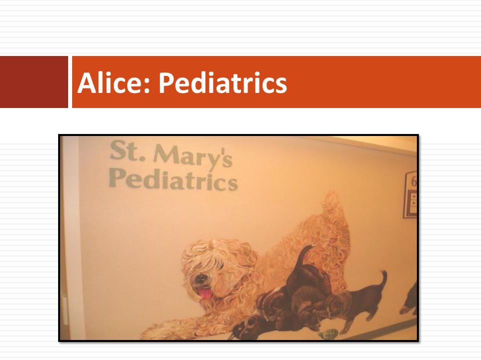 Alice: Pediatrics