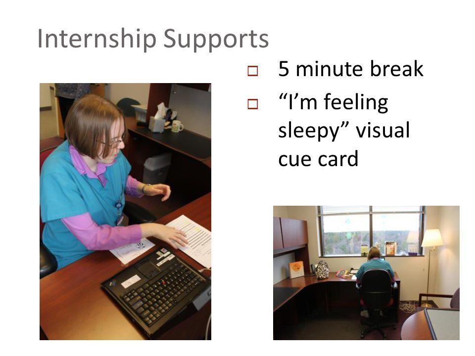 Internship Supports  5 minute break  I'm feeling sleepy visual cue card