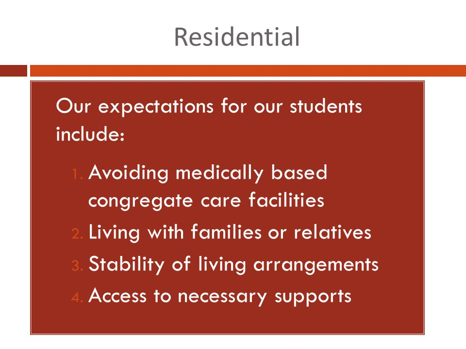 Residential 1. Our expectations for our students include: 1.