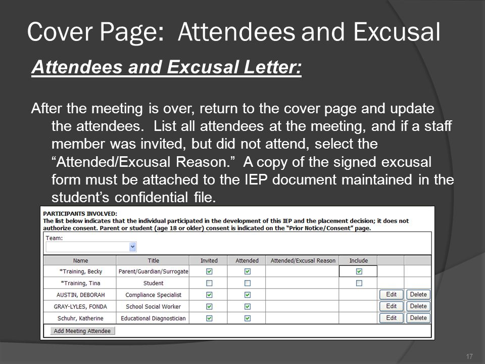 Cover Page: Attendees and Excusal Attendees and Excusal Letter: After the meeting is over, return to the cover page and update the attendees.