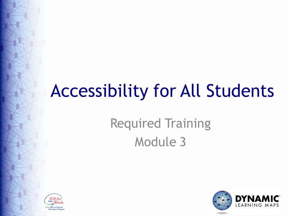 Accessibility for All Students Required Training Module 3