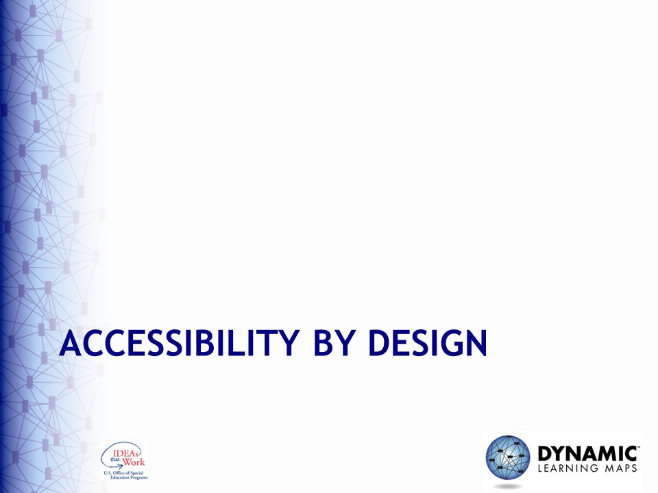 ACCESSIBILITY BY DESIGN