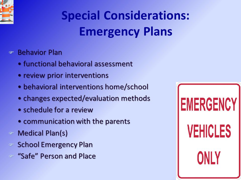 Special Considerations: Emergency Plans F Behavior Plan functional behavioral assessment functional behavioral assessment review prior interventions r