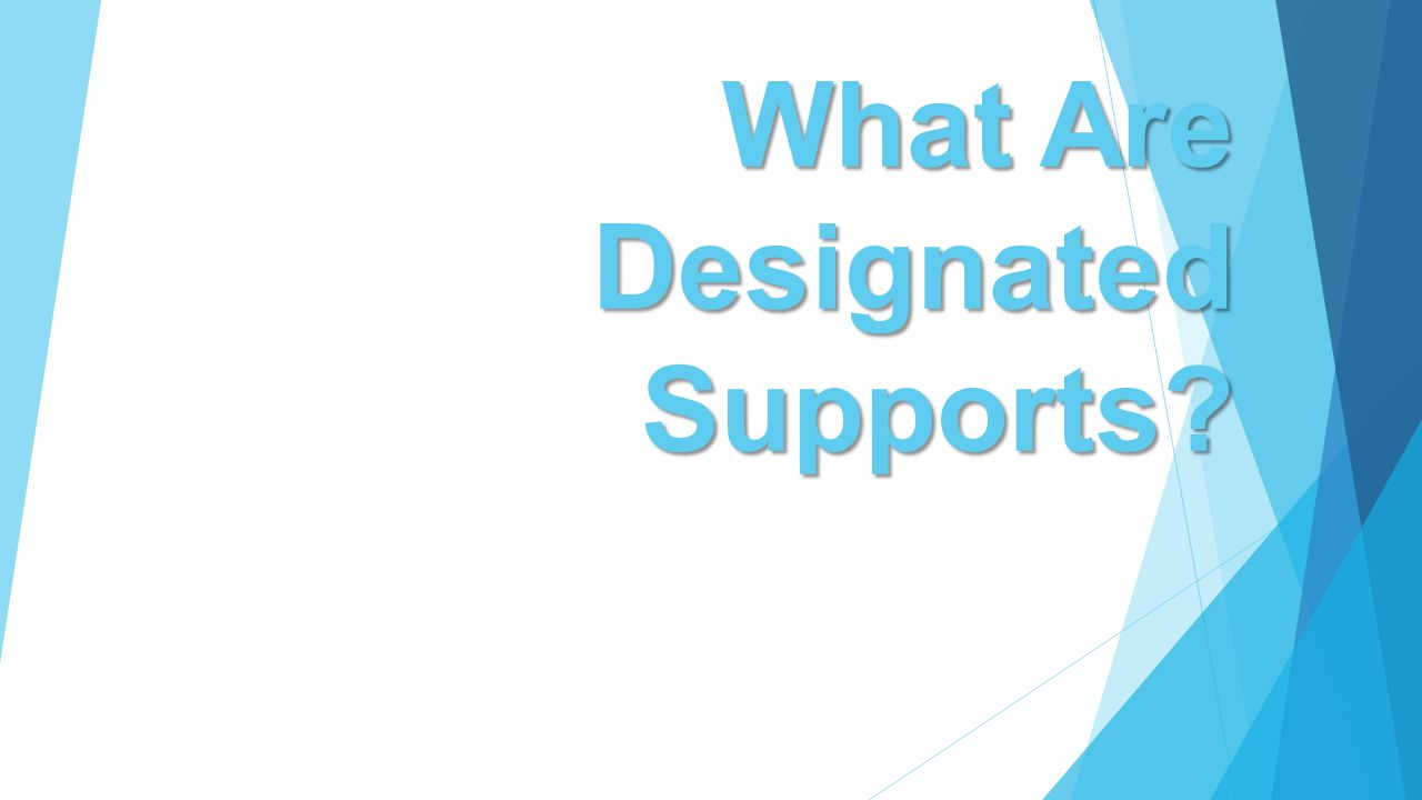 What Are Designated Supports