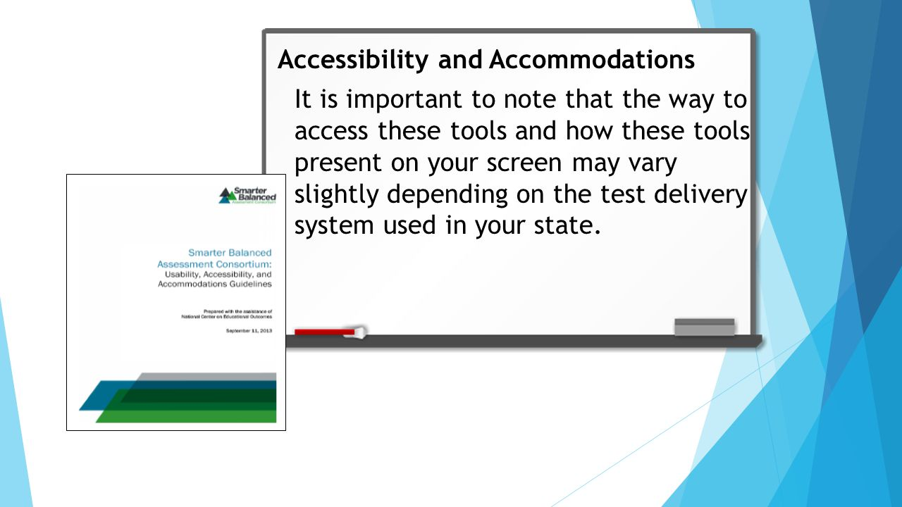 It is important to note that the way to access these tools and how these tools present on your screen may vary slightly depending on the test delivery system used in your state.
