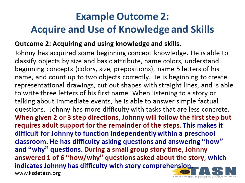 Example Outcome 2: Acquire and Use of Knowledge and Skills Outcome 2: Acquiring and using knowledge and skills.