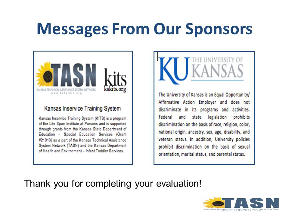 Messages From Our Sponsors Thank you for completing your evaluation!