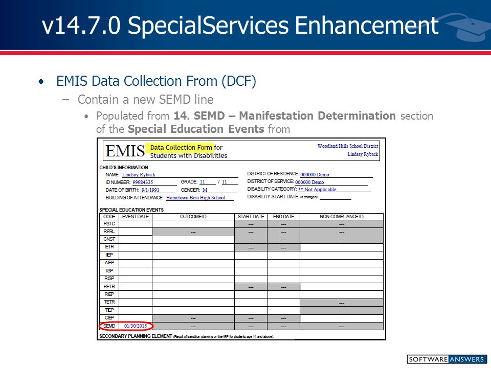 v14.7.0 SpecialServices Enhancement EMIS Data Collection From (DCF) –Contain a new SEMD line Populated from 14.