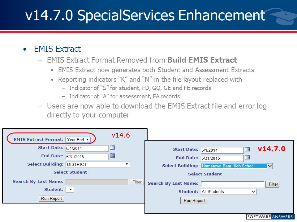 v14.7.0 SpecialServices Enhancement D8817 – IEP 7 Support for School Personnel –Previously, the first service was being reported –This has been corrected, now both services are being reported