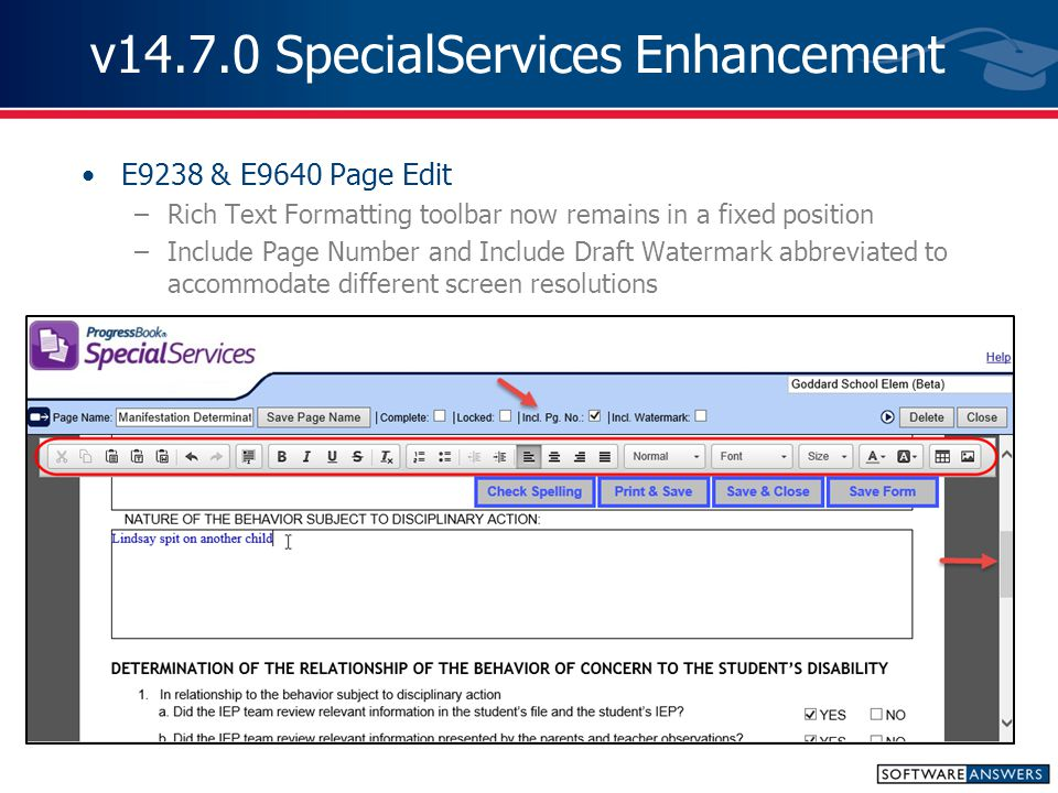 v14.7.0 SpecialServices Enhancement Page Edit –Now detects if changes have been made and the user did not save prior to attempting to exit the page –If no changes are made The screen no longer prompts the user to Save