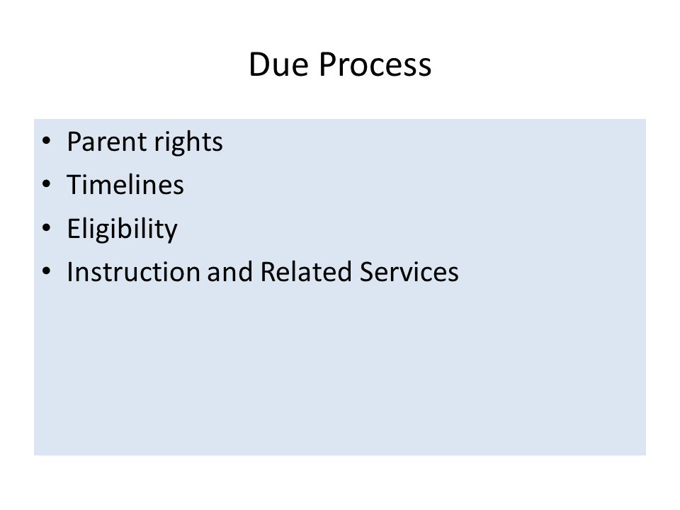 Due Process Parent rights Timelines Eligibility Instruction and Related Services