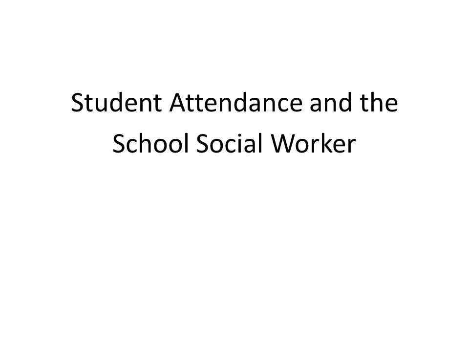 Student Attendance and the School Social Worker