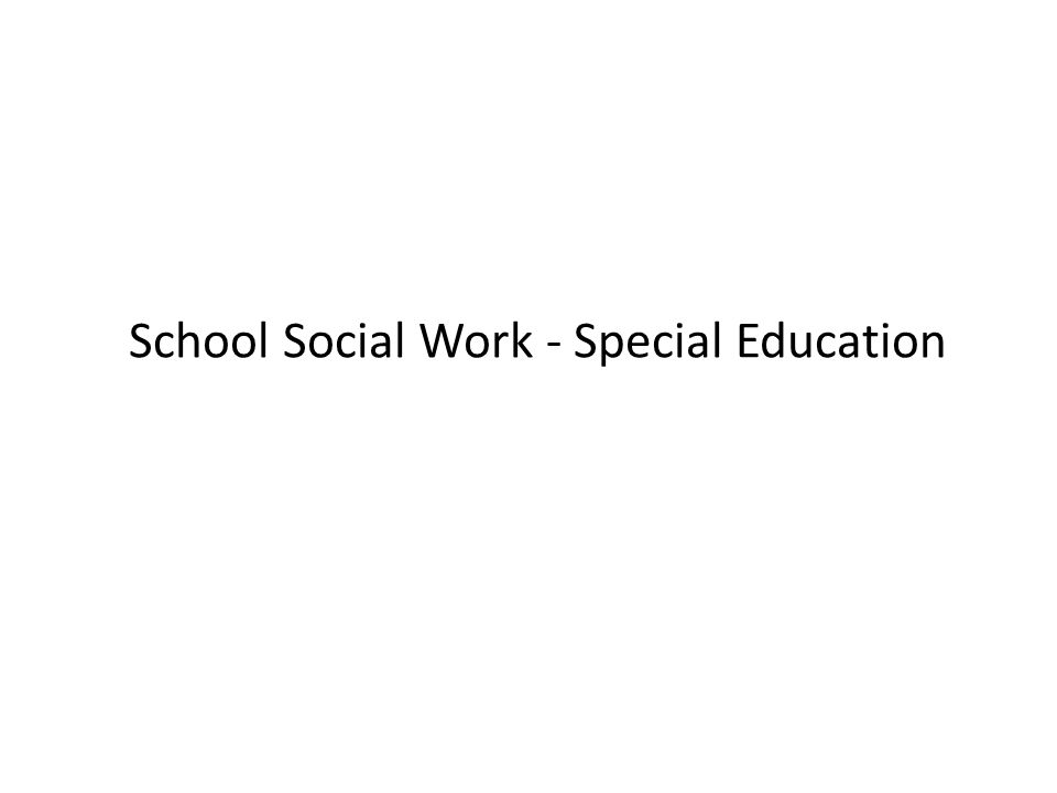 School Social Work - Special Education