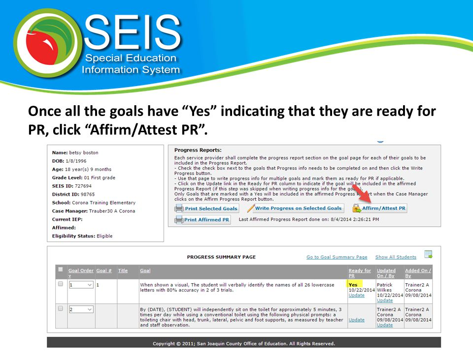 Once all the goals have Yes indicating that they are ready for PR, click Affirm/Attest PR .