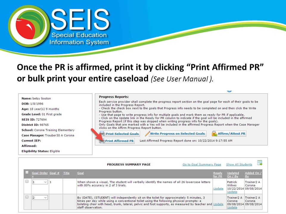 Once the PR is affirmed, print it by clicking Print Affirmed PR or bulk print your entire caseload (See User Manual ).