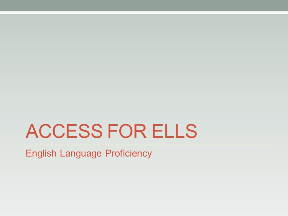 ACCESS FOR ELLS English Language Proficiency