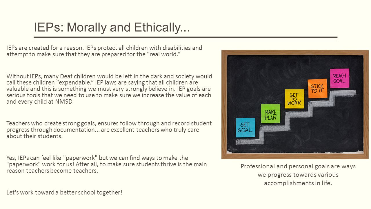 IEPs: Morally and Ethically... IEPs are created for a reason.