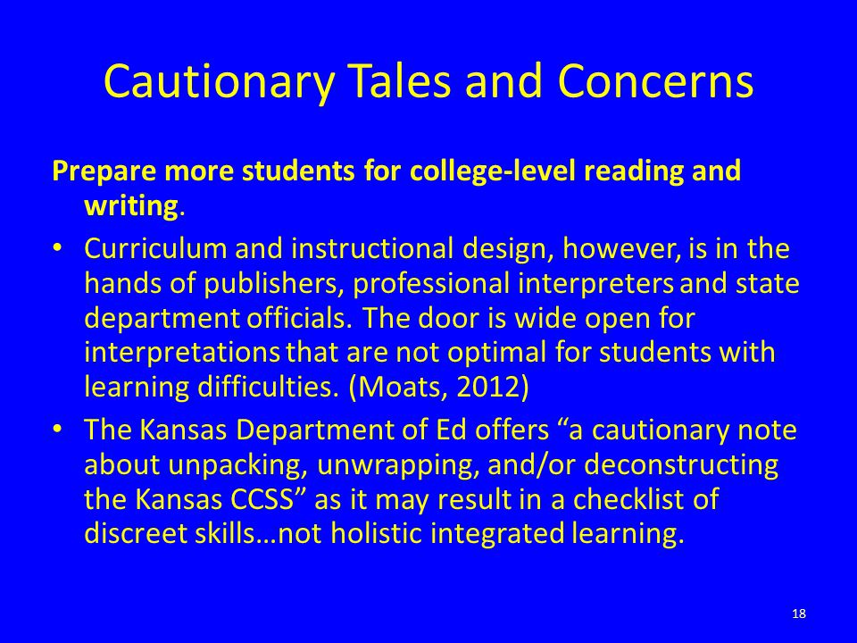 Cautionary Tales and Concerns Prepare more students for college-level reading and writing. Curriculum and instructional design, however, is in the han