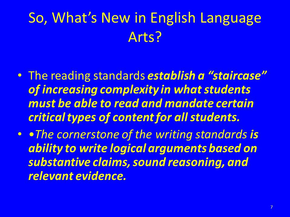 """So, What's New in English Language Arts? The reading standards establish a """"staircase"""" of increasing complexity in what students must be able to read"""