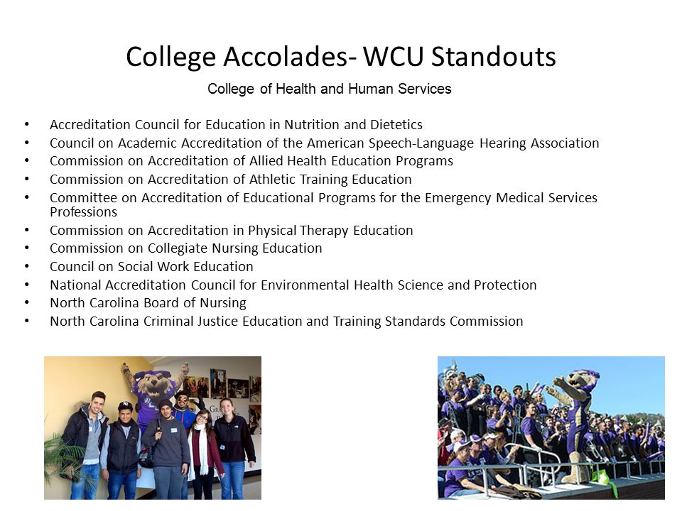 College Accolades- WCU Standouts College of Health and Human Services Accreditation Council for Education in Nutrition and Dietetics Council on Academ