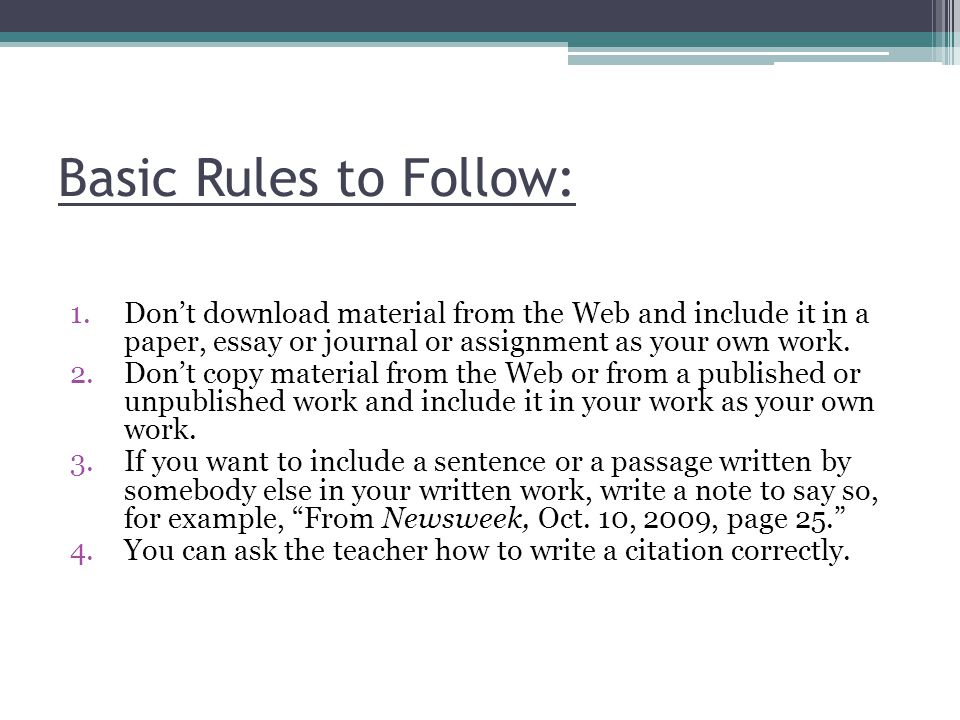 Basic Rules To Follow Are: 1.Don't talk during tests and don't look at other students' work.