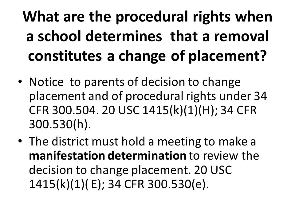 What are the procedural rights when a school determines that a removal constitutes a change of placement.