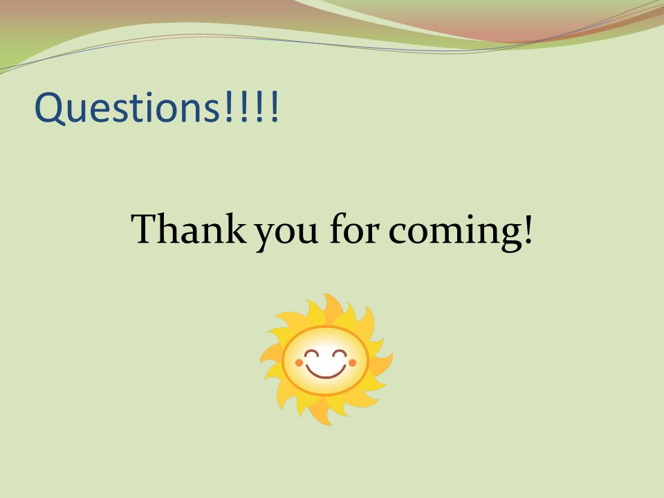 Questions!!!! Thank you for coming!
