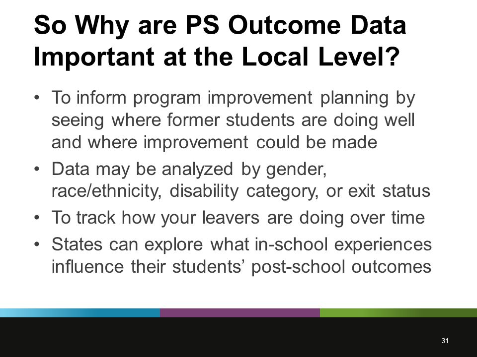 So Why are PS Outcome Data Important at the Local Level.