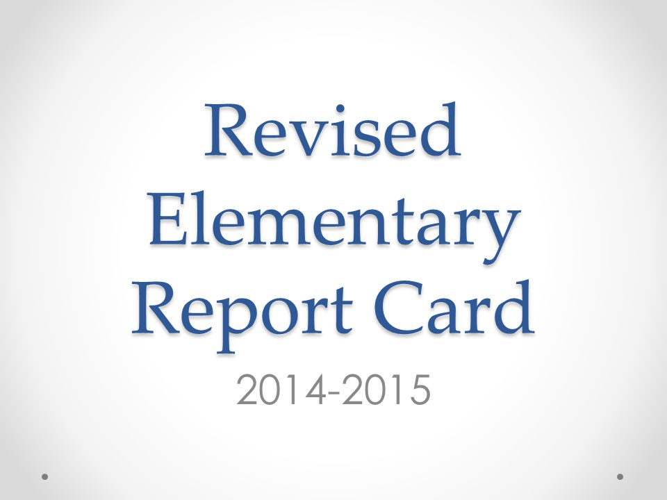 Revised Elementary Report Card 2014-2015