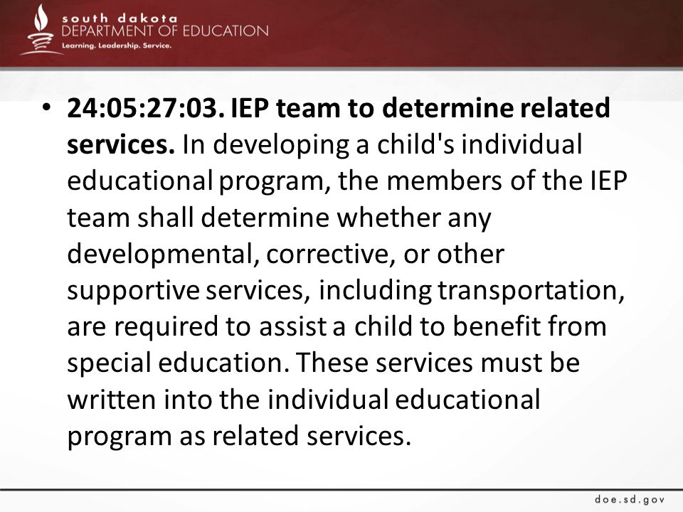 24:05:27:03. IEP team to determine related services.