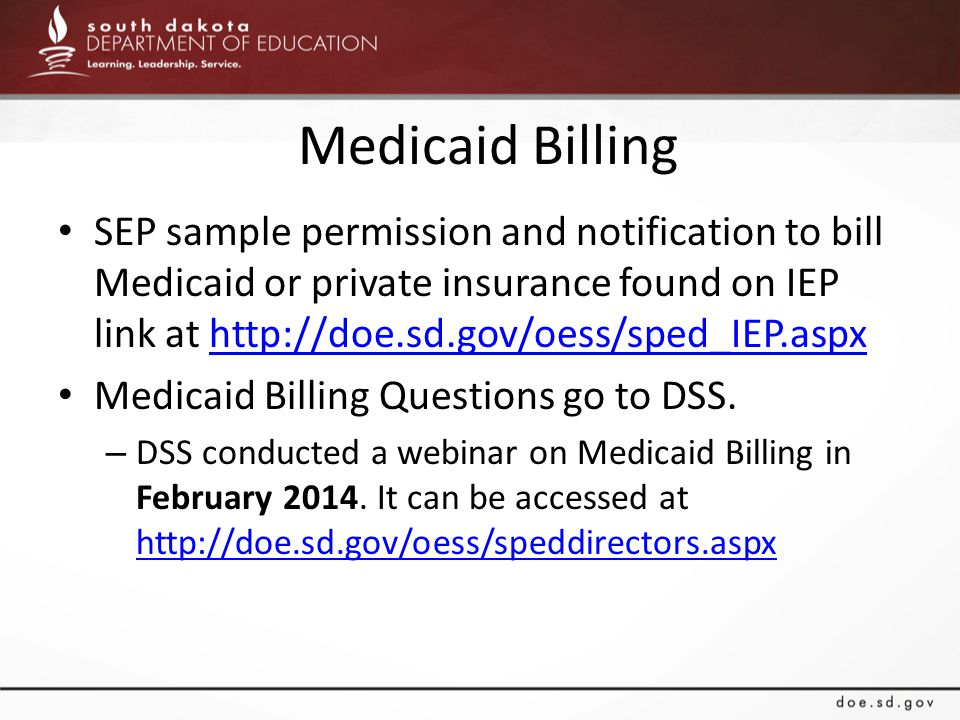 Medicaid Billing SEP sample permission and notification to bill Medicaid or private insurance found on IEP link at http://doe.sd.gov/oess/sped_IEP.asp
