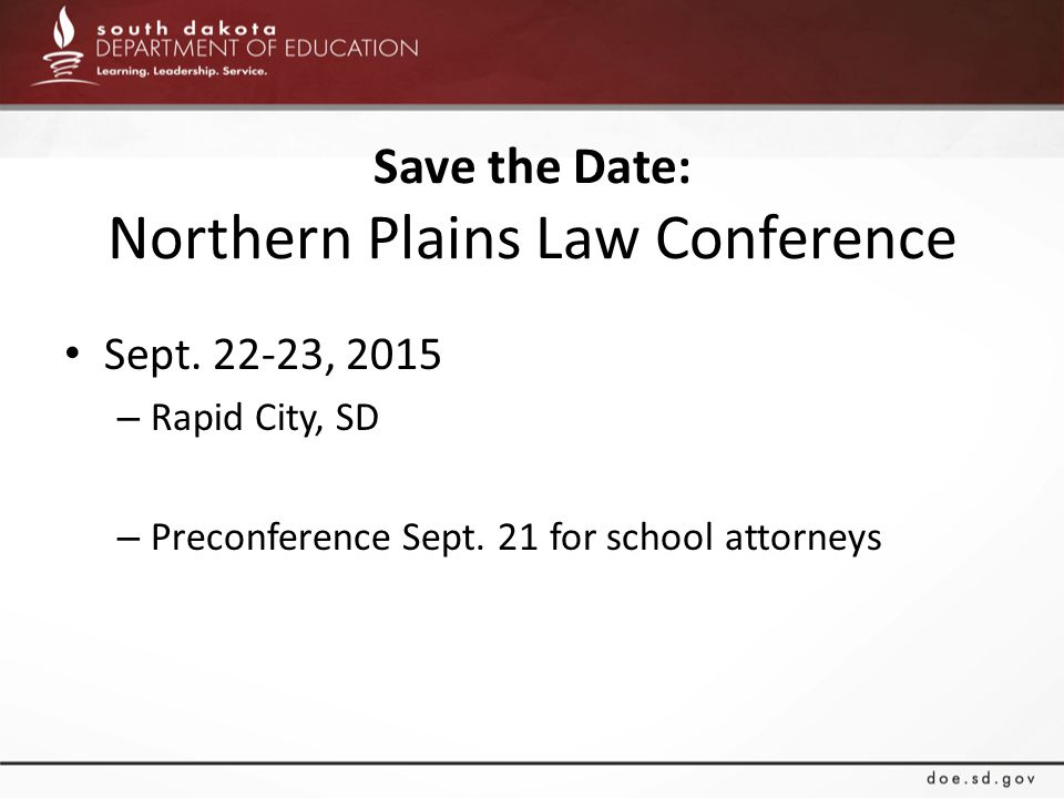 Save the Date: Northern Plains Law Conference Sept. 22-23, 2015 – Rapid City, SD – Preconference Sept. 21 for school attorneys