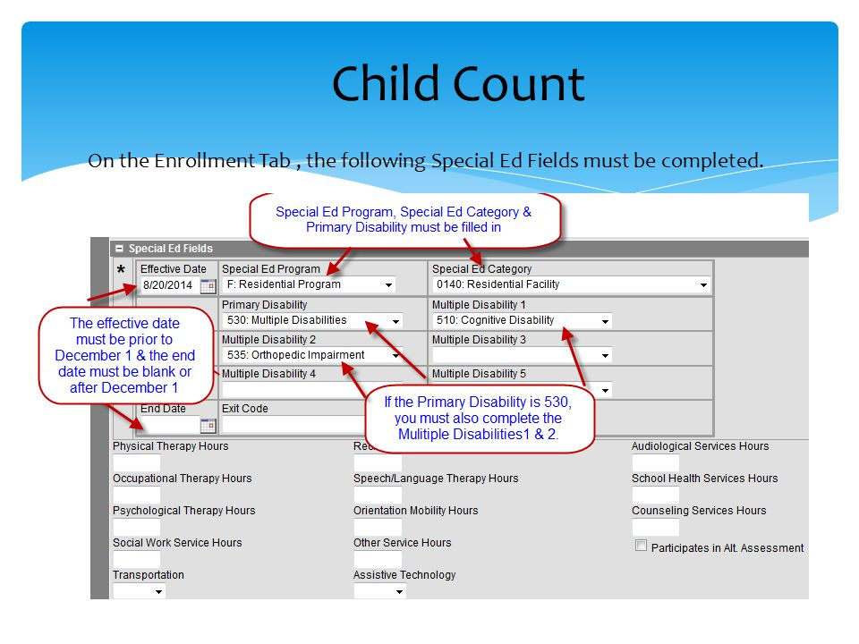 Child Count On the Enrollment Tab, the following Special Ed Fields must be completed.